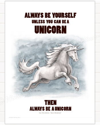 Poster, Unicorn. Always be yourself, unless you can be a Unicorn. Then always be a unicorn