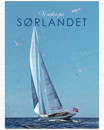 Vi seiler på Sørlandet - Plakat poster med seilbåt på havet
